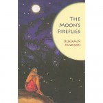 The Moon's Fireflies, by Benjamin Madison